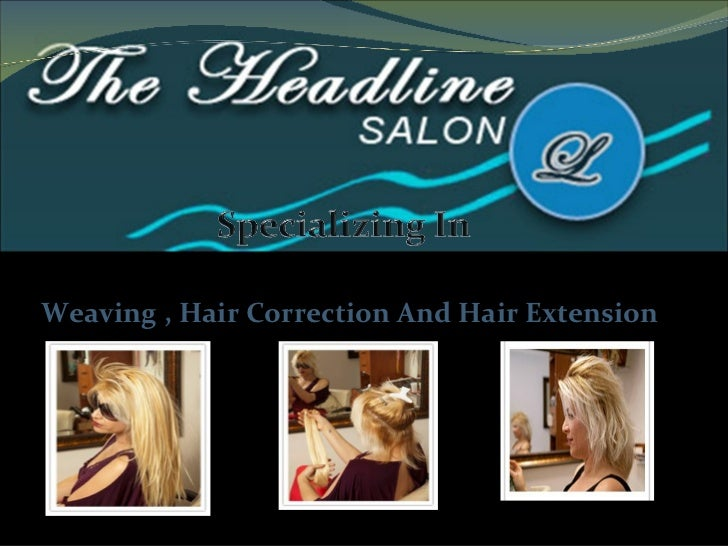 Weaving , Hair Correction And Hair Extension