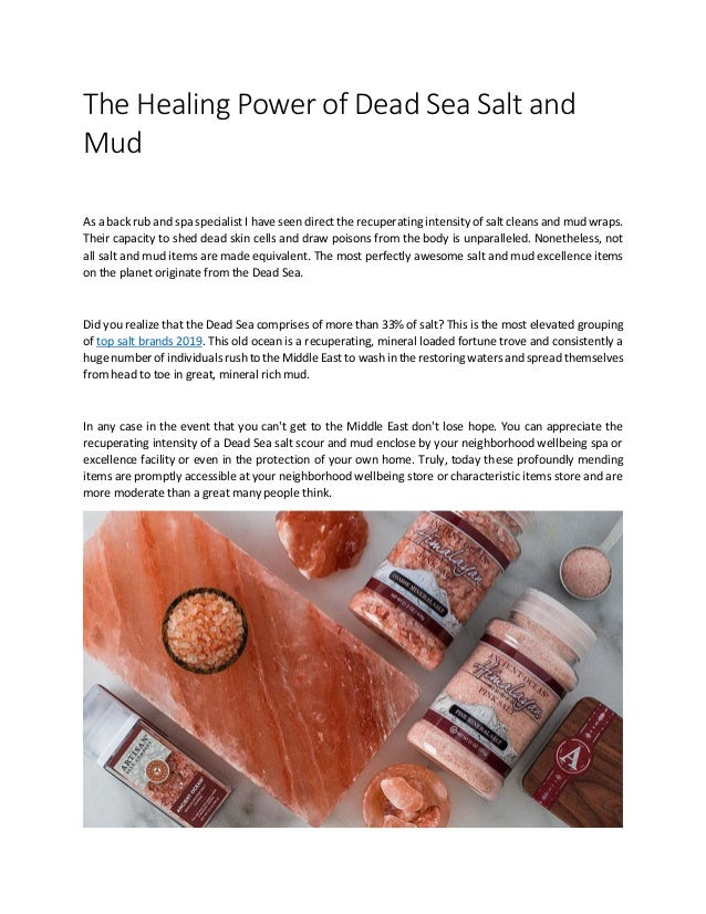 The Healing Power of Dead Sea Salt and Mud As a back rub and spa specialist I have seen direct the recuperating intensity ...