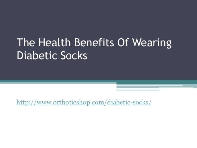 The Health Benefits Of WearingDiabetic Sockshttp://www.orthoticshop.com/diabetic-socks/