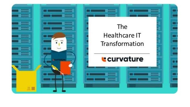 The Healthcare IT Transformation