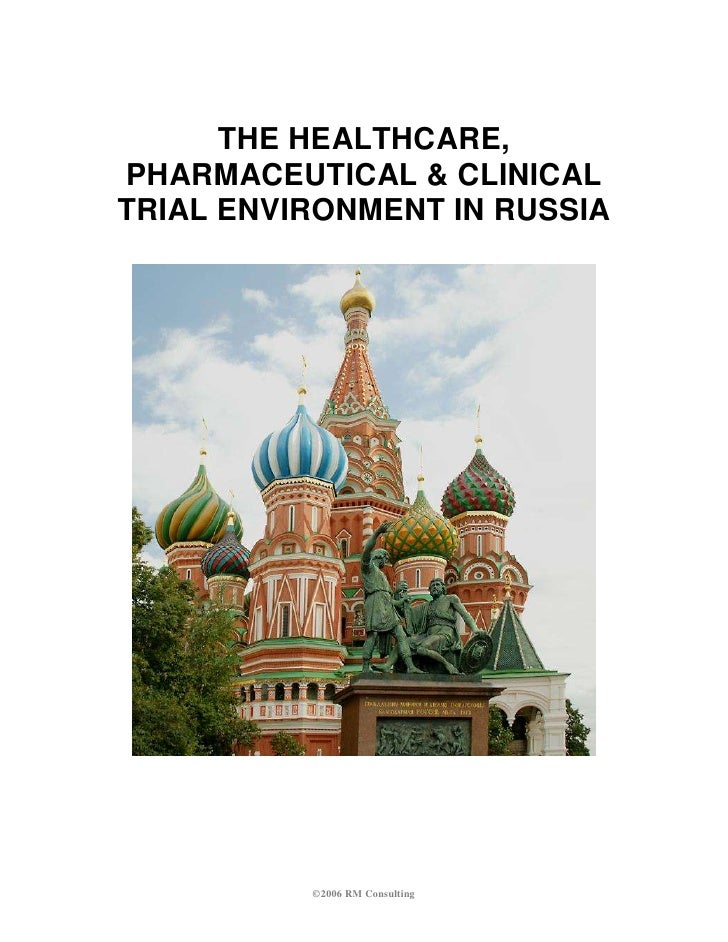 The healthcare, pharmaceutical & clinical trial environment in russia