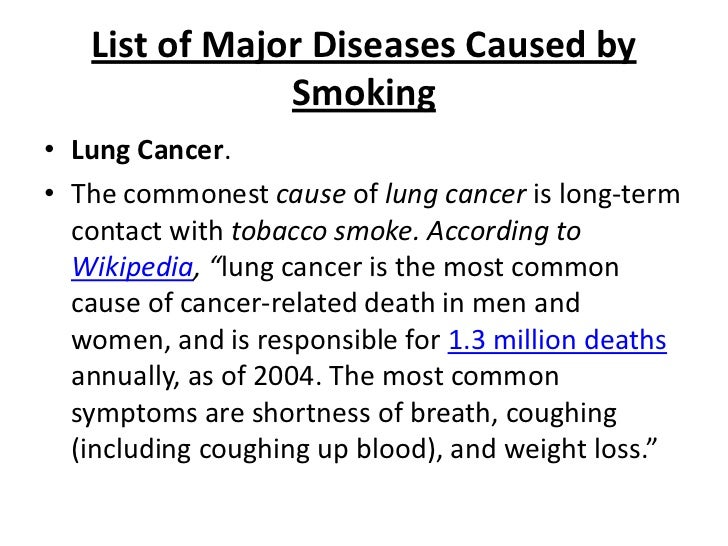 lung diseases caused by smoking Lung disease refers to any disease or disorder in which the lungs do not function properly lung disease is the third leading killer in the united states, responsible for one in seven.