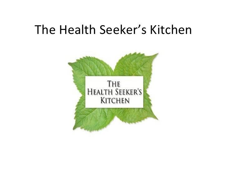 The Health Seeker's Kitchen