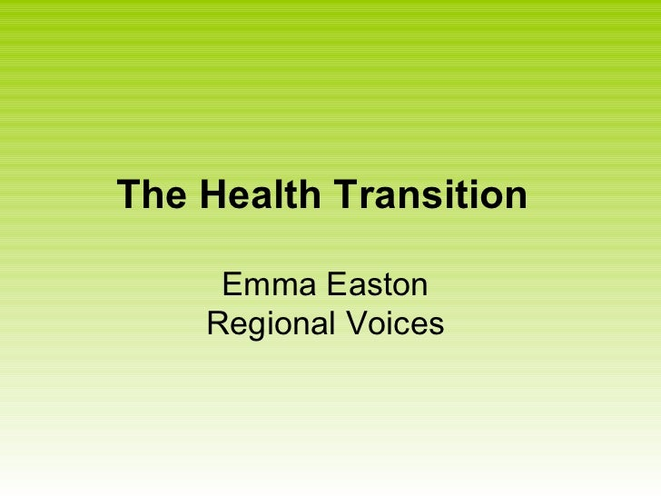 The Health Transition  Emma Easton Regional Voices