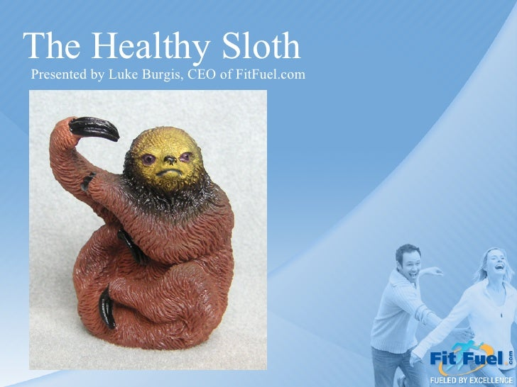 The Healthy Sloth Presented by Luke Burgis, CEO of FitFuel.com