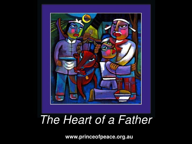 The Heart of a Father<br />www.princeofpeace.org.au<br />