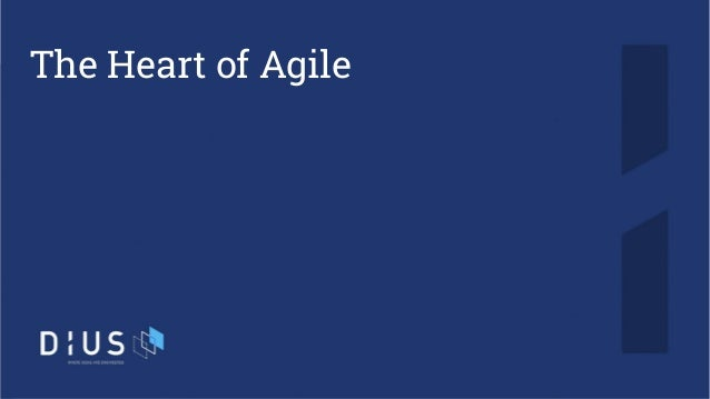 The Heart of Agile