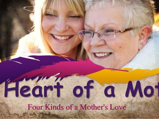 Heart of a Mot Four Kinds of a Mother's Love