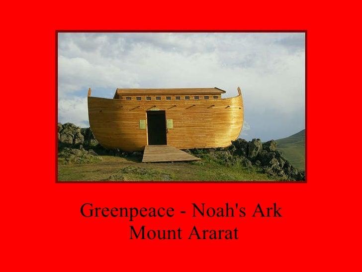 Greenpeace - Noah's Ark   Mount Ararat