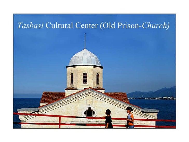 Tasbasi  Cultural Center (Old Prison- Church )