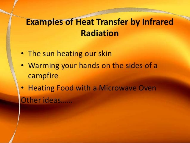 Infrared Waves Examples The heat is on...