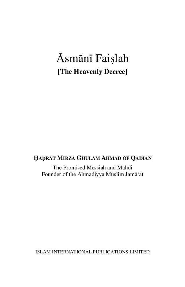 Asmani Faislah [The Heavenly Decree] HADRAT MIRZA GHULAM AHMAD OF QADIAN The Promised Messiah and Mahdi Founder of the Ahm...