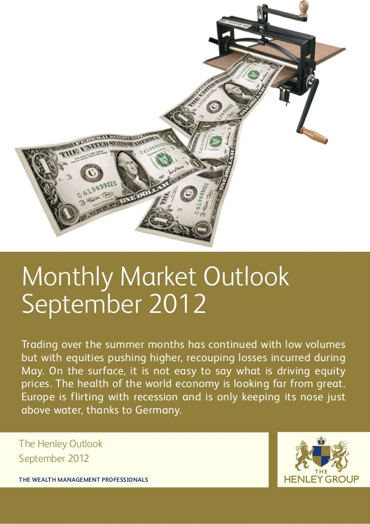 Monthly Market OutlookSeptember 2012Trading over the summer months has continued with low volumesbut with equities pushing...