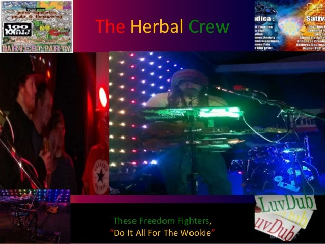 "The Herbal Crew  These Freedom Fighters, ""Do It All For The Wookie"""