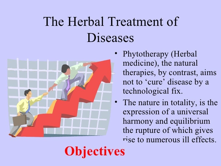 The Herbal Treatment of       Diseases            • Phytotherapy (Herbal              medicine), the natural              ...