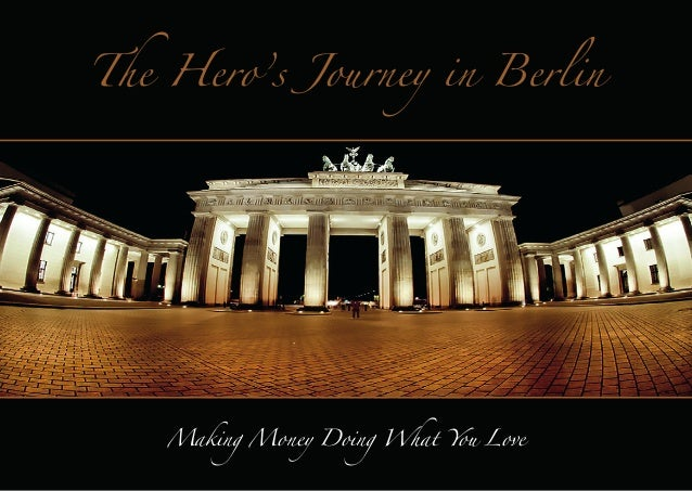 The Hero's Journey in Berlin  Making Money Doing What You Love