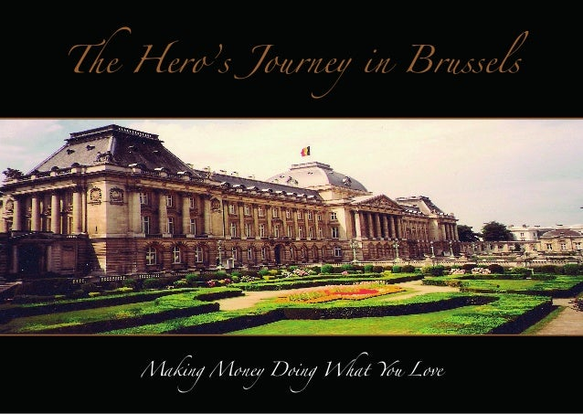 The Hero's Journey in Brussels  Making Money Doing What You Love