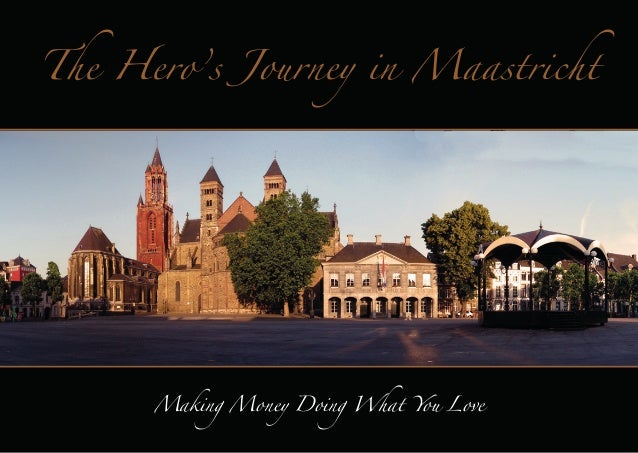 The Hero's Journey in Maastricht  Making Money Doing What You Love