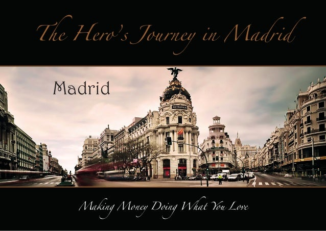 The Hero's Journey in Madrid  Madrid  Making Money Doing What You Love