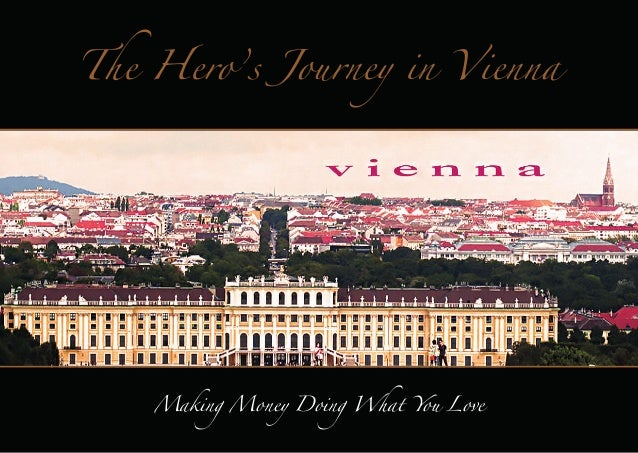 The Hero's Journey in Vienna  Making Money Doing What You Love