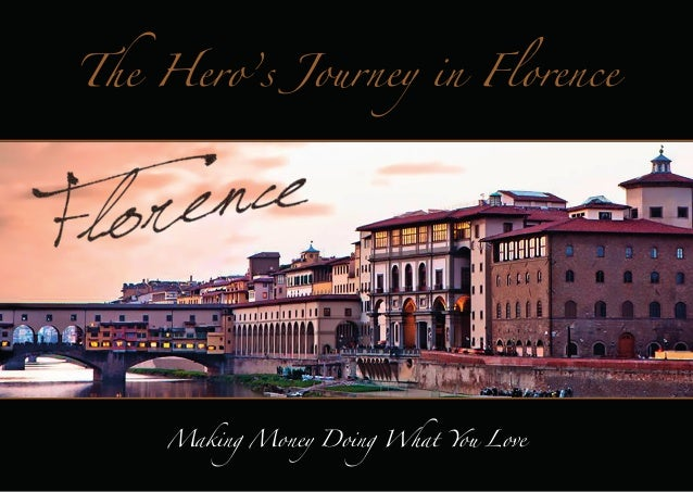 The Hero's Journey in Florence  Making Money Doing What You Love