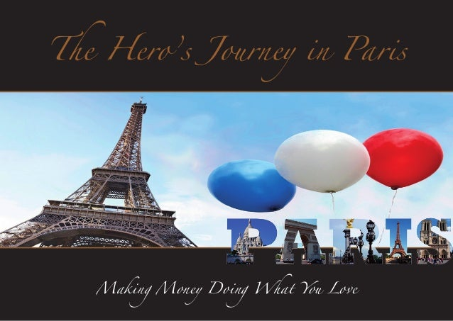 Making Money Doing What You Love The Hero's Journey in Paris