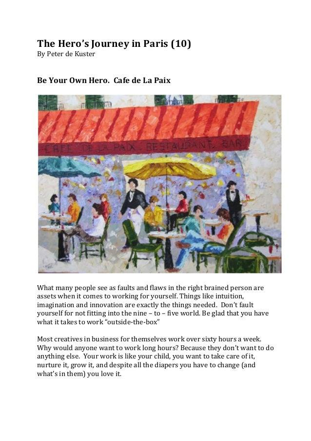 The Hero's Journey in Paris (10) By Peter de Kuster    Be Your Own Hero.  Cafe de ...