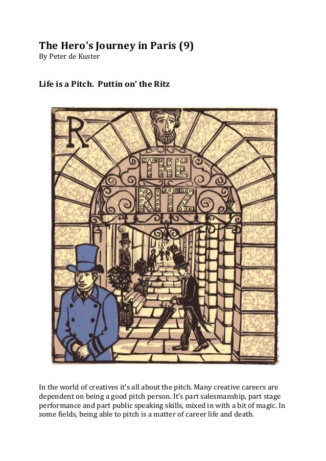 The Hero's Journey in Paris (9) By Peter de Kuster    Life is a Pitch.  Puttin on' ...