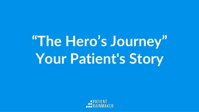 """""""The Hero's Journey"""" Your Patient's Story"""