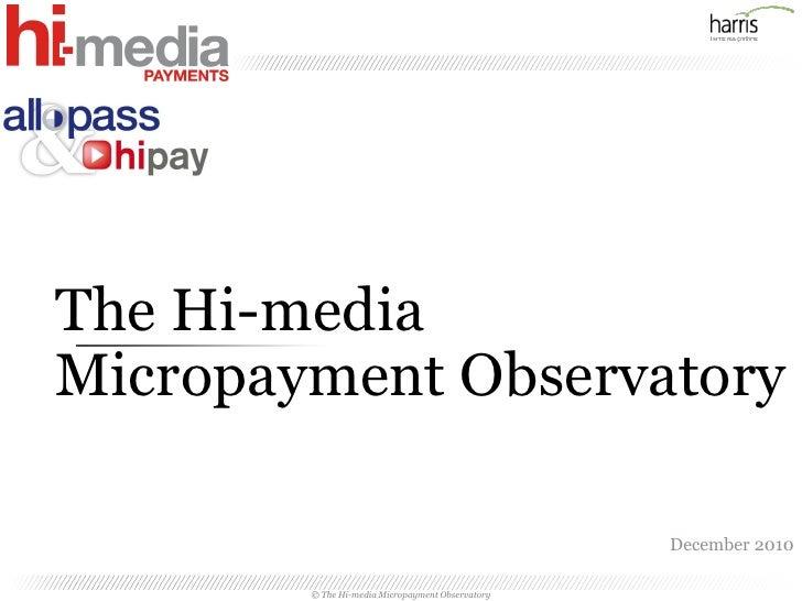 The Hi-mediaMicropayment Observatory                                                  December 2010        © The Hi-media ...