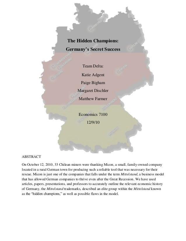 The Hidden Champions: Germany's Secret Success Team Delta: Katie Adgent Paige Bigham Margaret Dischler Matthew Farmer Econ...