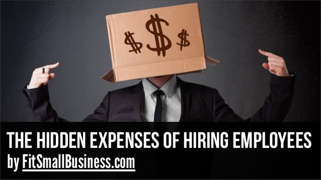 The hidden expenses of hiring employees by FitSmallBusiness.com