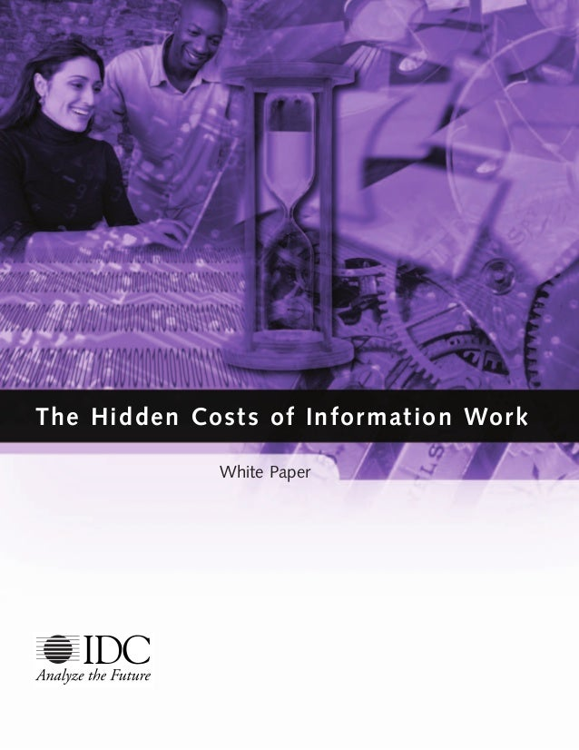 The Hidden Costs of Information Work White Paper