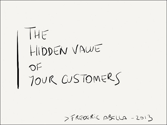 The hidden value of your customers