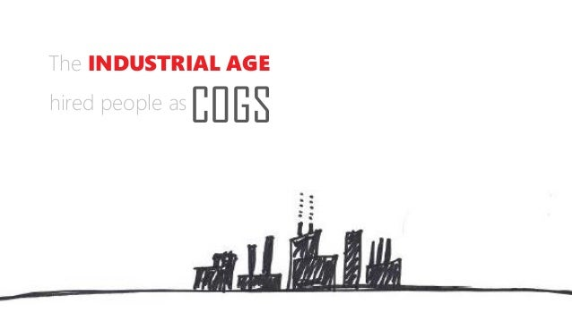 The INDUSTRIAL AGE COGShired people as