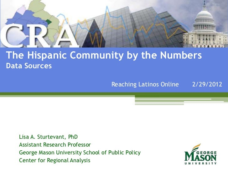 The Hispanic Community by the NumbersData Sources                                      Reaching Latinos Online   2/29/2012...