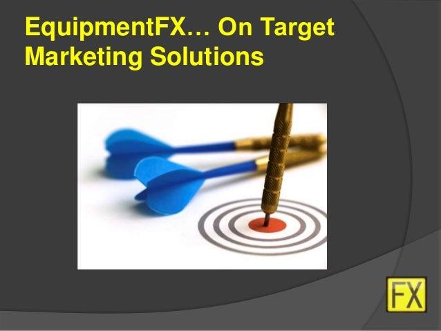 EquipmentFX… On Target Marketing Solutions