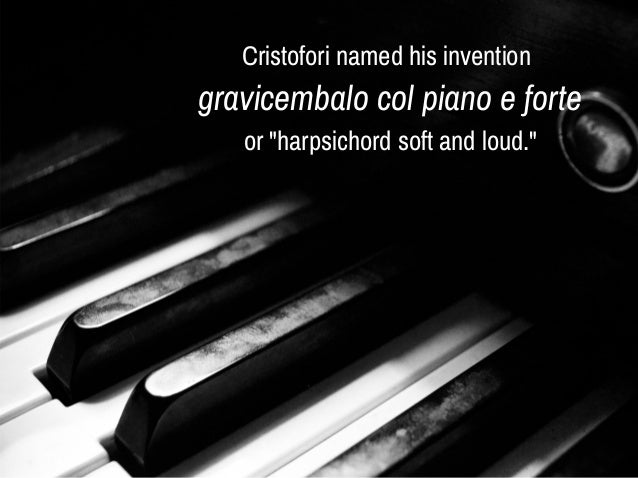 a description of a piano stringed keyboard musical instrument derived from the harpsichord and the c A keyboard instrument is a musical instrument played using a keyboard, a row of levers which are pressed by the fingers the most common of these are the piano , organ, and various electronic keyboards, including synthesizers and digital pianos other keyboard instruments include celestas, which are struck idiophones.