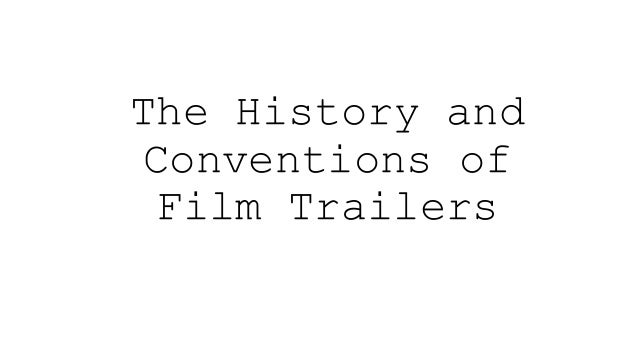 The History and Conventions of Film Trailers