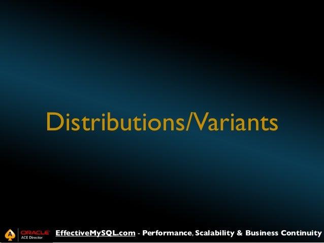 Distributions/Variants  EffectiveMySQL.com - Performance, Scalability & Business Continuity