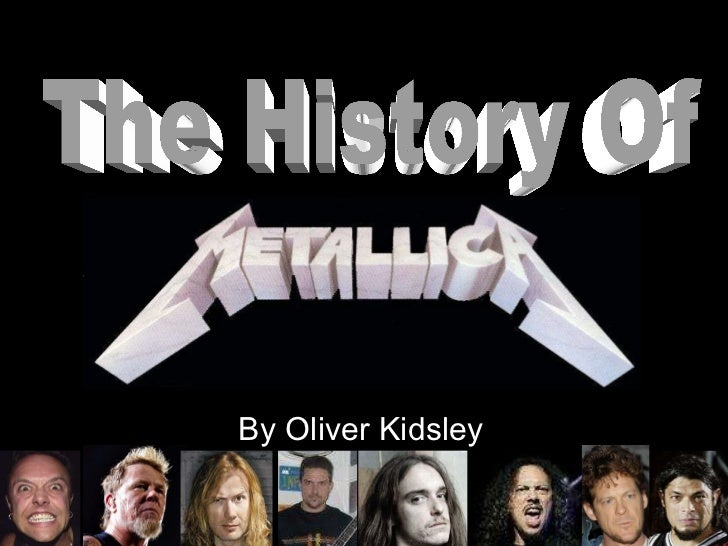 By Oliver Kidsley The History Of