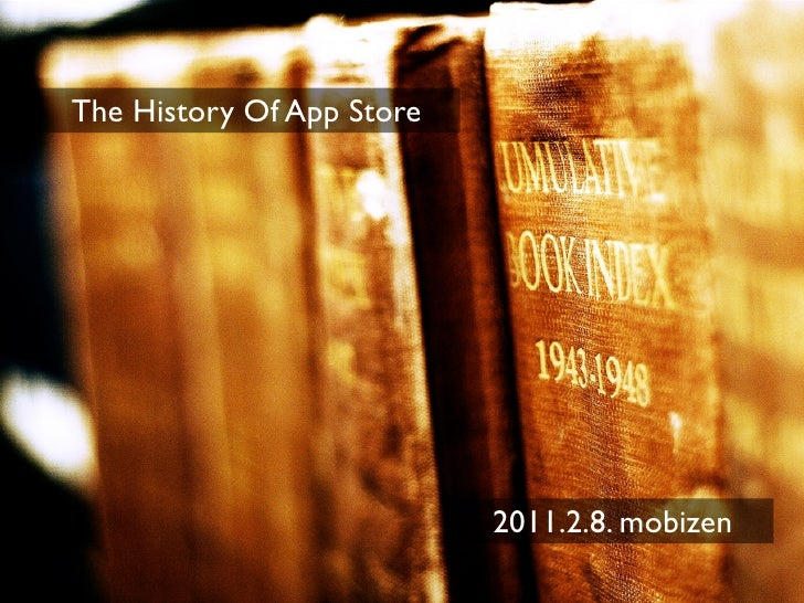 The History Of App Store                           2011.2.8. mobizen