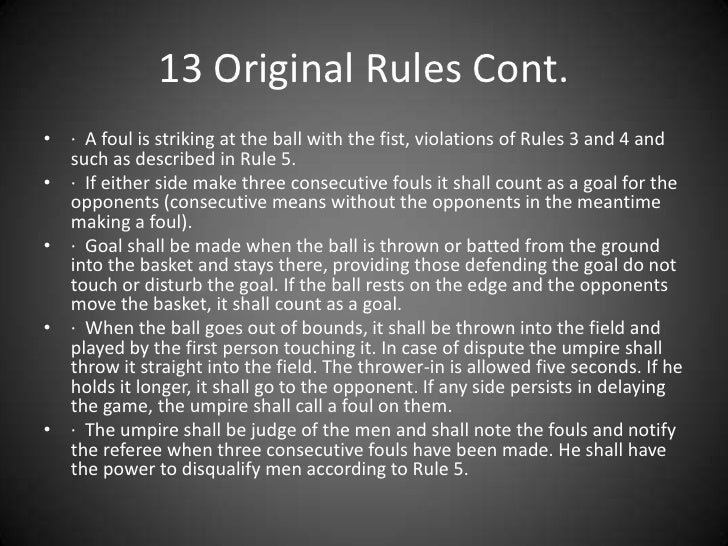 rules on the game of basketball essay Free essay: to understand the game of basketball, one should know and understand the rules and regulations of the game they must know that they should not.