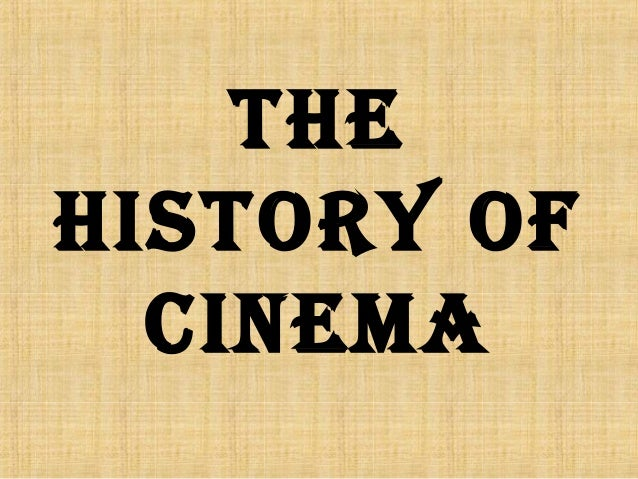 The hisTory of Cinema ...