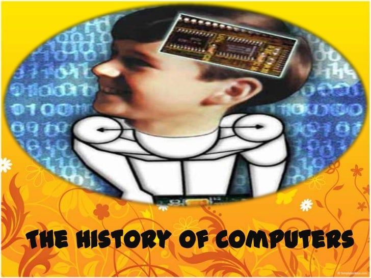 The History of Computers<br />