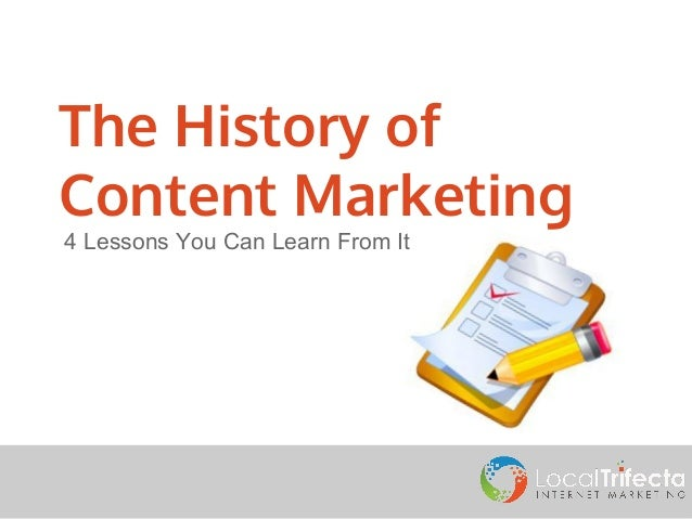 The History of Content Marketing 4 Lessons You Can Learn From It