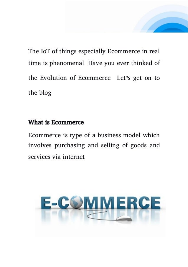 The IoT of things especially Ecommerce in real time is phenomenal Have you ever thinked of the Evolution of Ecommerce Let'...