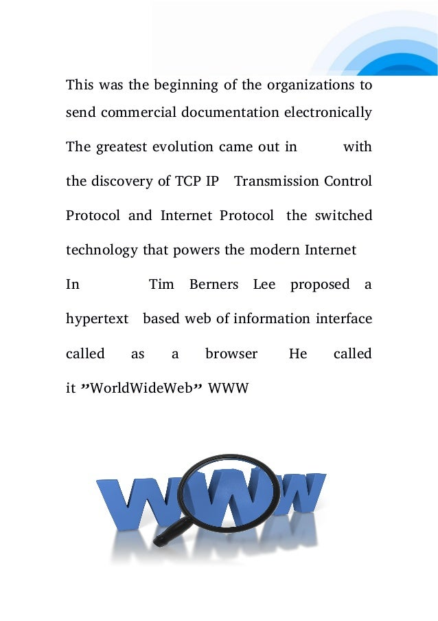This was the beginning of the organizations to send commercial documentation electronically The greatest evolution came ou...