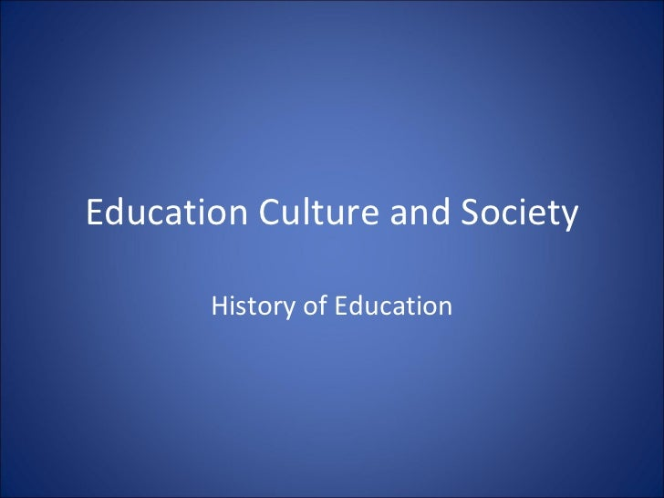Education Culture and Society History of Education