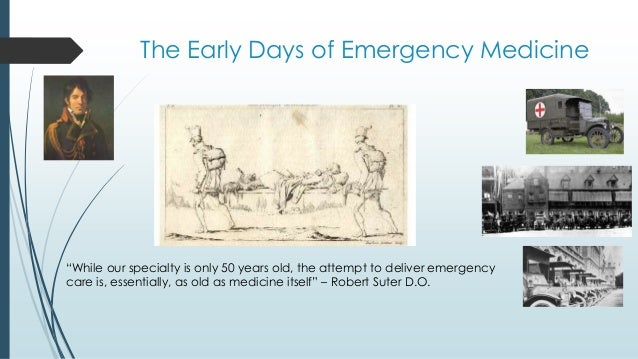 the history of emergency medicine essay The evolution of emergency medicine richard f edlich the history of the american college of emergency physicians is.
